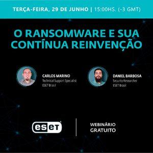 Webinar Eset Ransomware e Sua Contínua Reinvenção